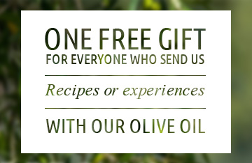 Send you recipe or experience with our olive oil and get a free gift.
